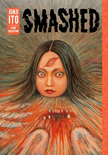 Smashed: Junji Ito Story Collection Vol. 1