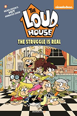 The Loud House Tome 7: The Struggle Is Real