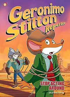 Geronimo Stilton Reporter Vol. 3: Stop Acting Around