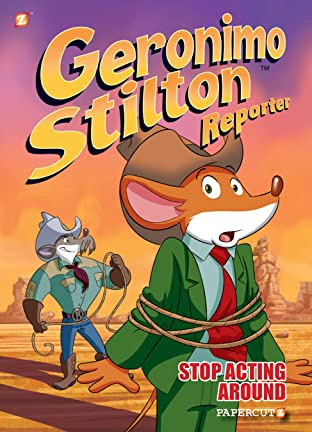 Geronimo Stilton Reporter Vol. 3: Stop Acting Around