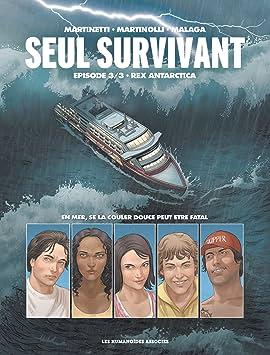 Seul Survivant Vol. 3: Rex Antarctica