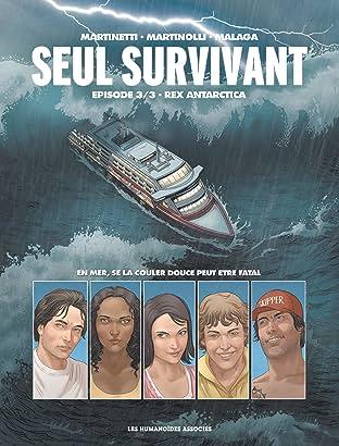 Seul Survivant Tome 3: Rex Antarctica
