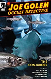Joe Golem: Occult Detective—The Conjurors #1