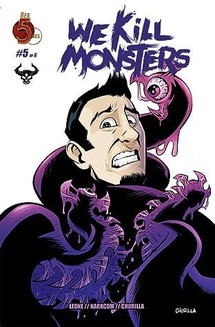 We Kill Monsters #5