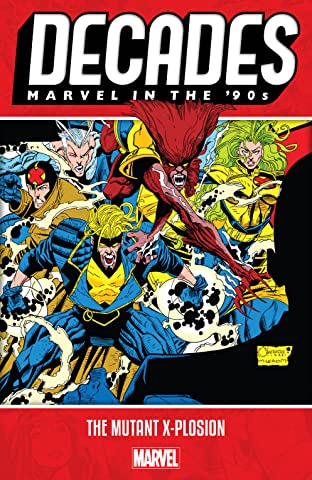 Decades: Marvel In The '90s - The Mutant X-plosion