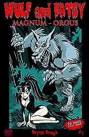 Wulf and Batsy: Magnum Orgus #1