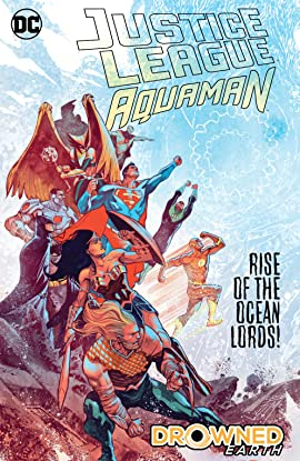 Justice League/Aquaman: Drowned Earth (2018-2019)