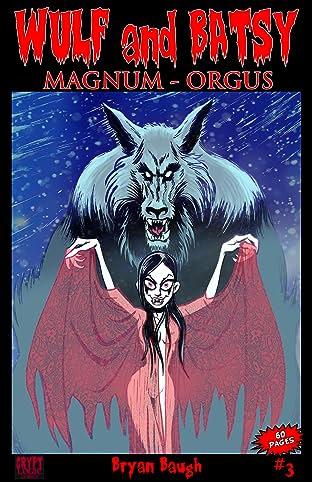 Wulf and Batsy: Magnum Orgus #3