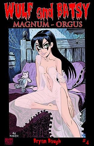 Wulf and Batsy: Magnum Orgus #4