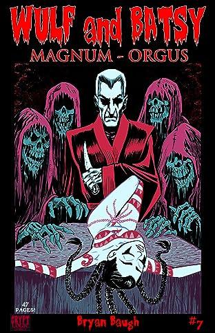 Wulf and Batsy: Magnum Orgus #7