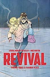 Revival Vol. 3: A Faraway Place