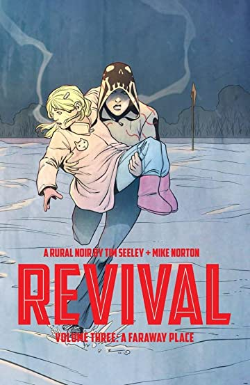 Revival Vol. 3: A Faraway Place