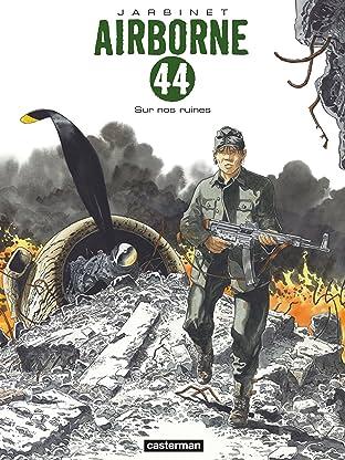 Airborne 44 Tome 8: Sur nos ruines