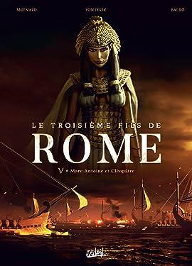 Le Troisième Fils de Rome Vol. 5: Marc Antoine et Cléopâtre