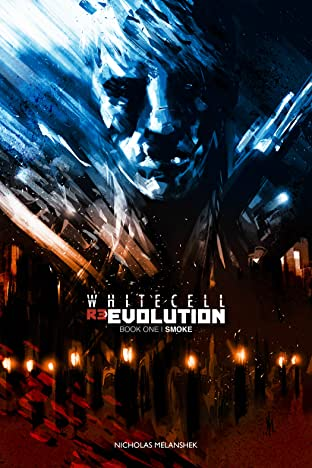 White Cell ReEvolution: Book One ' Smoke