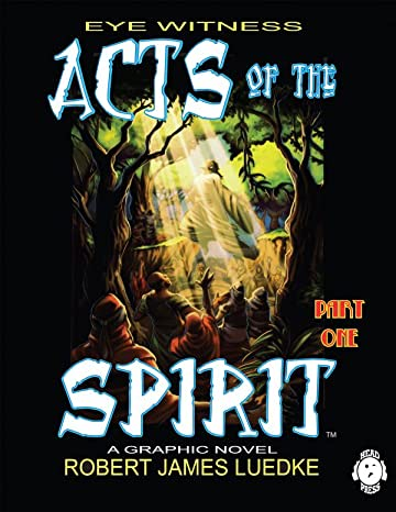 Eye Witness Vol. 2 #1: Acts of the Spirit