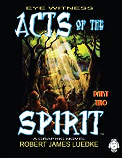 Eye Witness Vol. 2 #2: Acts of the Spirit