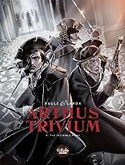 Arthus Trivium Vol. 4: The Invisible Army