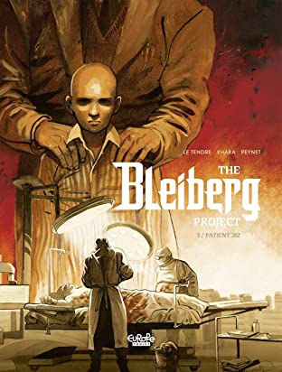 The Bleiberg Project Tome 3: Patient 302