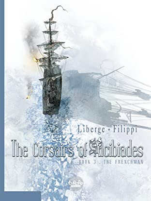 The Corsairs of Alcibiades Tome 3: The Frenchman