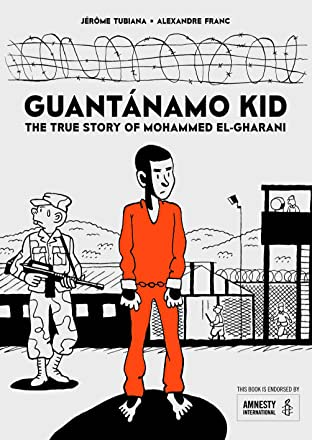 Guantánamo Kid: The True Story of Mohammed El-Gharani