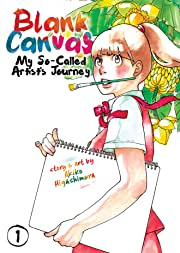 Blank Canvas: My So-Called Artist's Journey Vol. 1