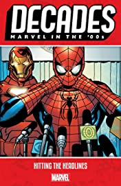 Decades: Marvel In The '00s - Hitting The Headlines