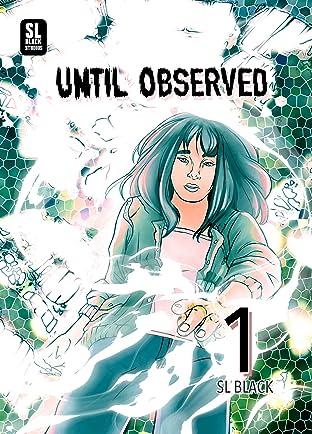 Until Observed No.1