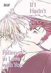 If I Hadn't Fallen in Love with You (Yaoi Manga) Vol. 1