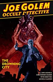 Joe Golem: Occult Detective Tome 3: The Drowning City