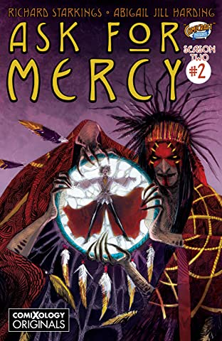 Ask For Mercy Season Two #2 (of 5): The Heart of the Earth (comiXology Originals)
