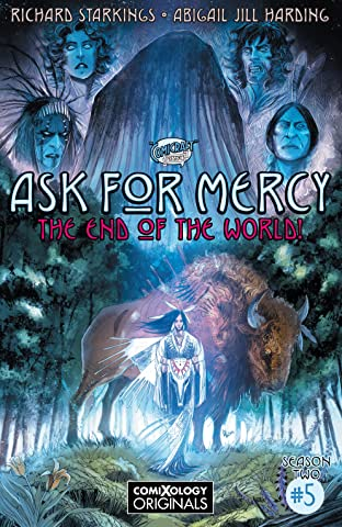 Ask For Mercy Season Two #5 (of 5): The Heart of the Earth (comiXology Originals)