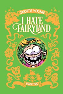 I Hate Fairyland: Book Two