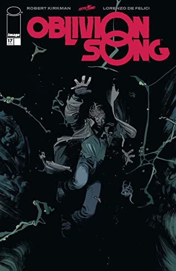 Oblivion Song By Kirkman & De Felici #17