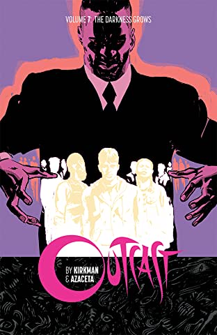 Outcast By Kirkman & Azaceta Tome 7: Darkness Grows