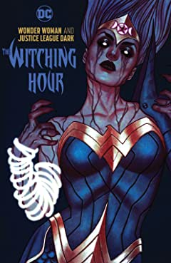 Wonder Woman and Justice League Dark: The Witching Hour
