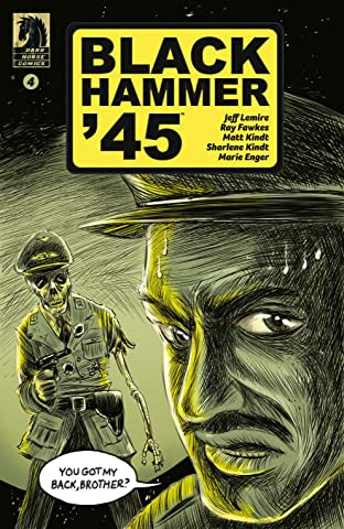 Black Hammer '45: From the World of Black Hammer No.4