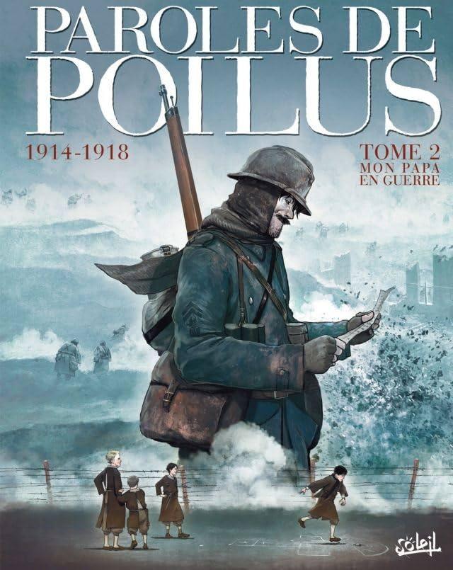 Paroles de Poilus Vol. 2: 1914-1918 - Mon Papa en guerre