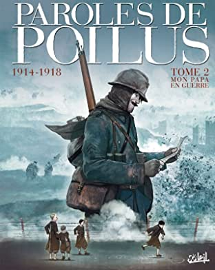 Paroles de Poilus Vol. 2: 1914-1918 - Mon Papa en guerre