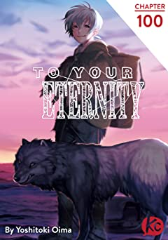 To Your Eternity #100