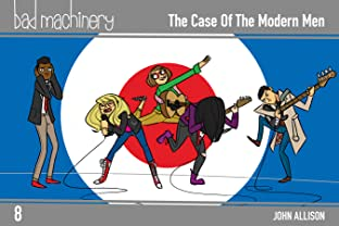 Bad Machinery Vol. 8: The Case of the Modern Men