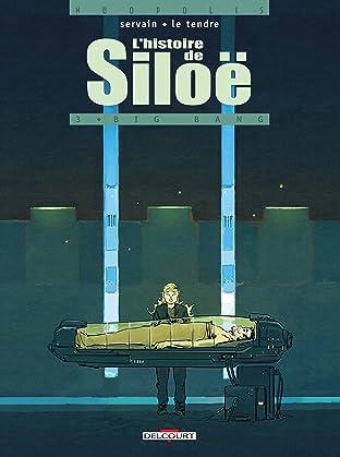 L'Histoire de Siloë Vol. 3: Big-bang