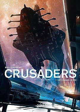 Crusaders Vol. 1: La Colonne de fer