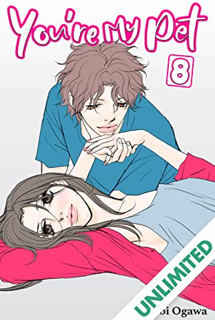 You're My Pet (comiXology Originals) Vol. 8