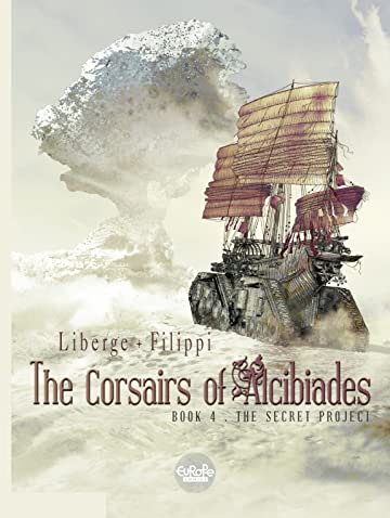The Corsairs of Alcibiades Vol. 4: The Secret Project