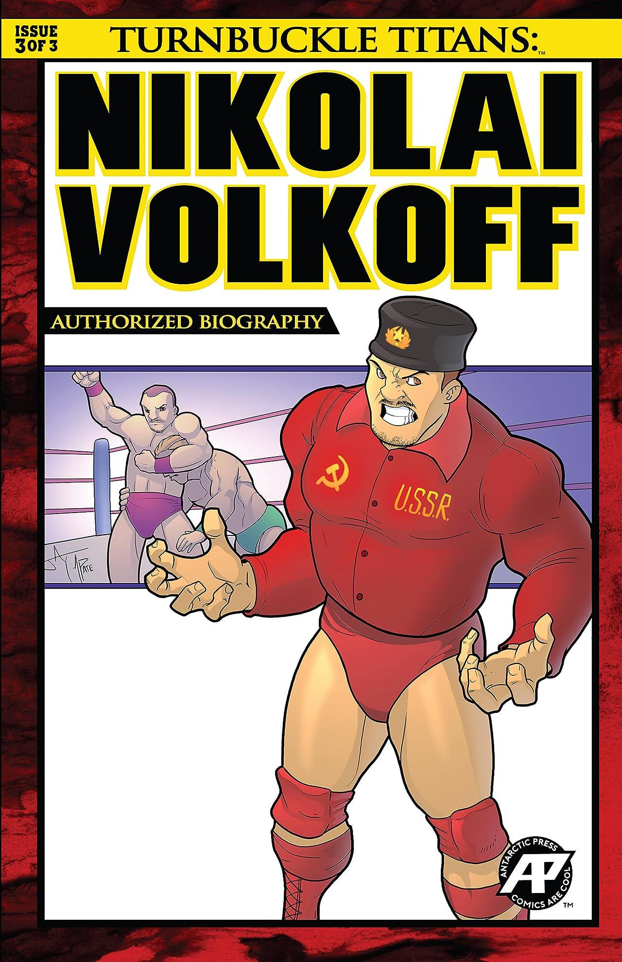 Turnbuckle Titans: Nikolai Volkoff #3