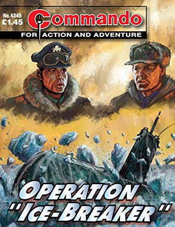 "Commando #4345: Operation ""Ice-Breaker"""