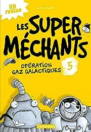 Les super méchants Vol. 5: Opération Gaz galactiques