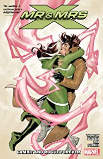 Mr. and Mrs. X Tome 2: Gambit And Rogue Forever
