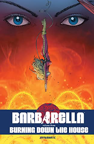 Barbarella Tome 3: Burning Down the House